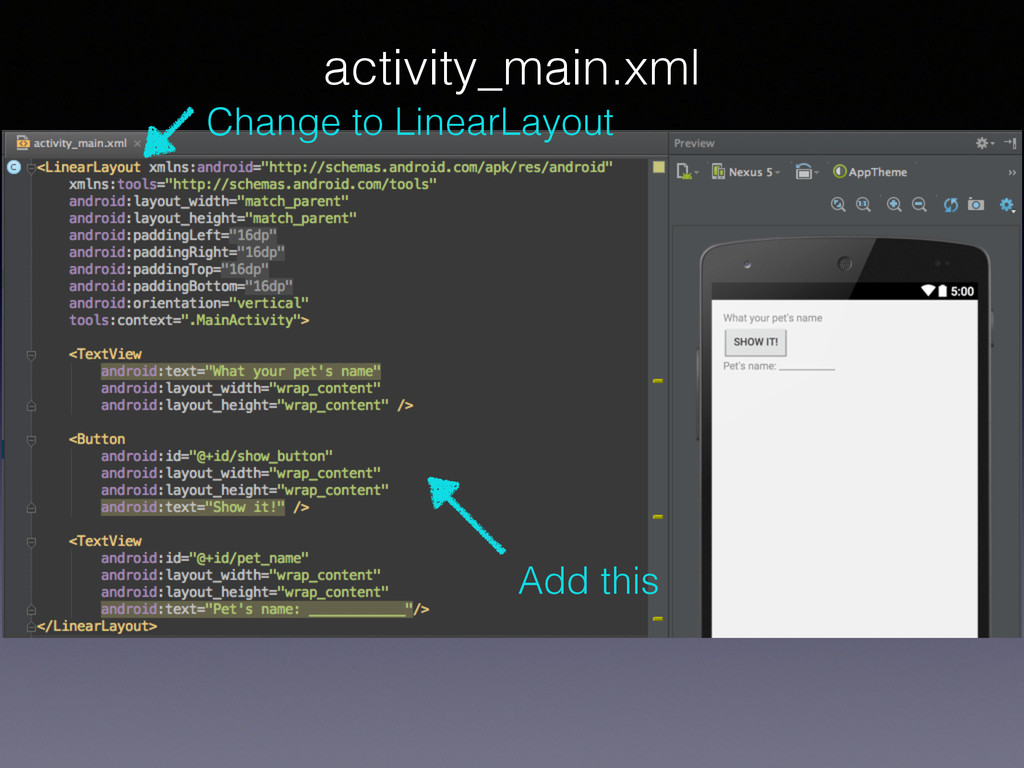 activity_main.xml Change to LinearLayout Add th...