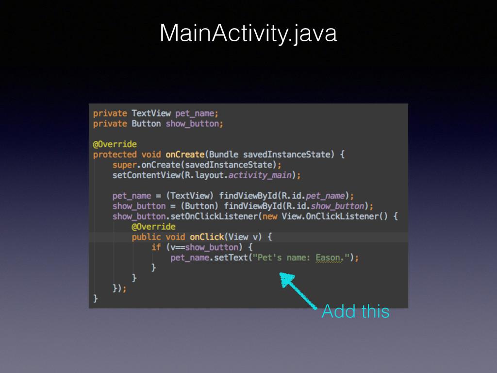 MainActivity.java Add this