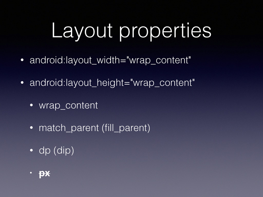 """Layout properties • android:layout_width=""""wrap_..."""