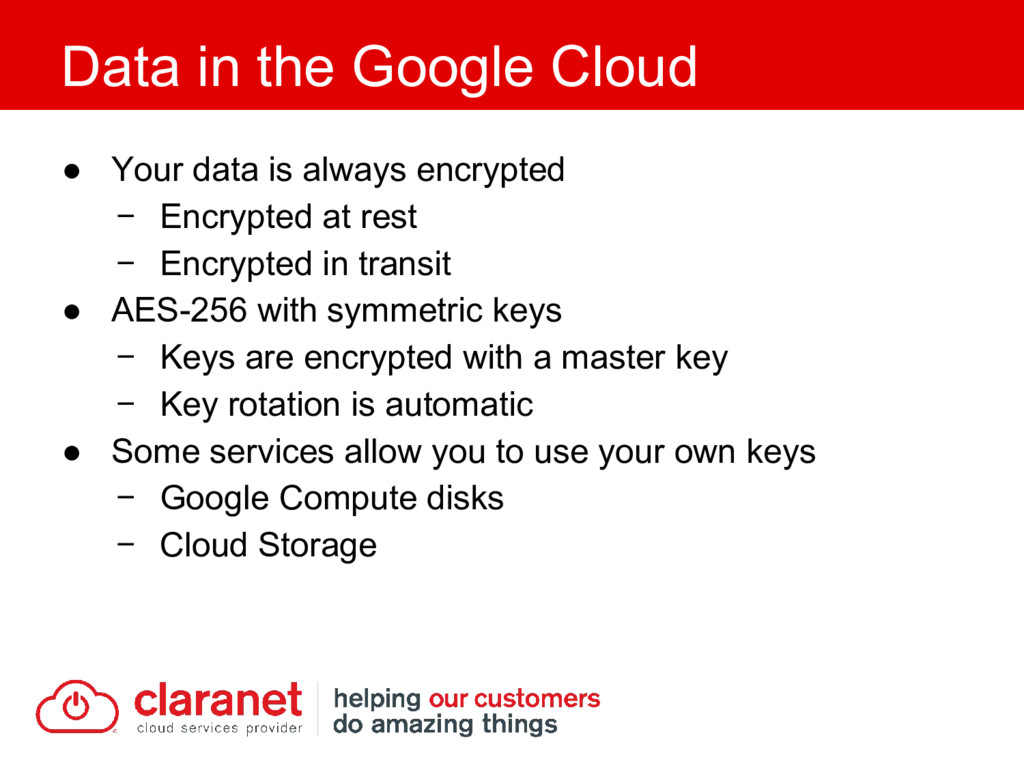● Your data is always encrypted − Encrypted at ...
