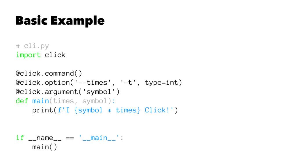 Basic Example # cli.py import click @click.comm...