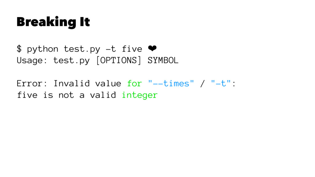 Breaking It $ python test.py -t five ❤ Usage: t...