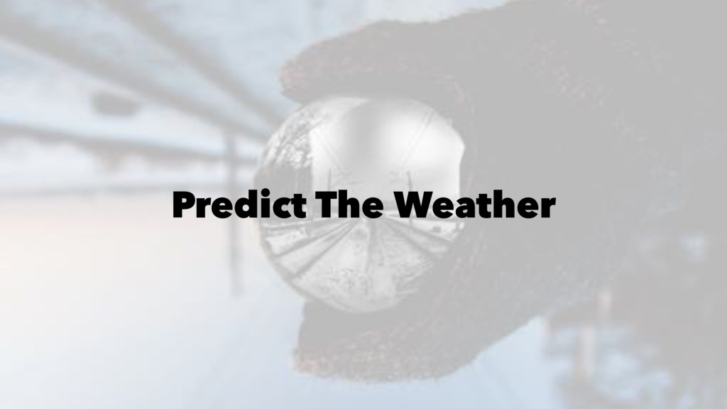 Predict The Weather