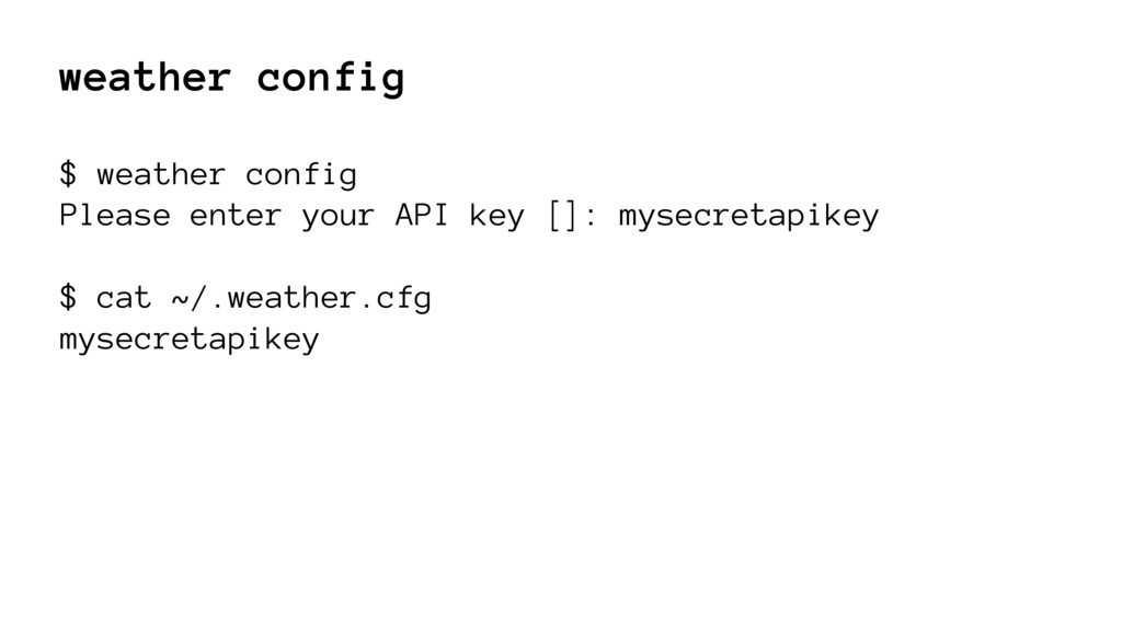 weather config $ weather config Please enter yo...