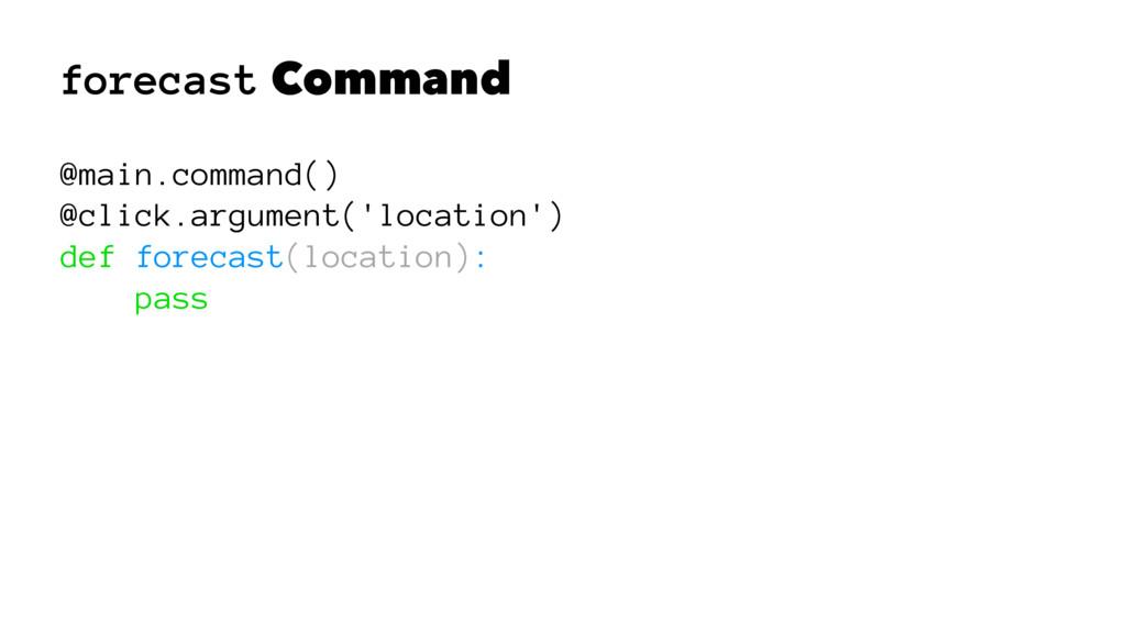 forecast Command @main.command() @click.argumen...