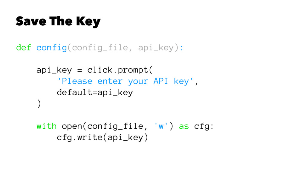 Save The Key def config(config_file, api_key): ...