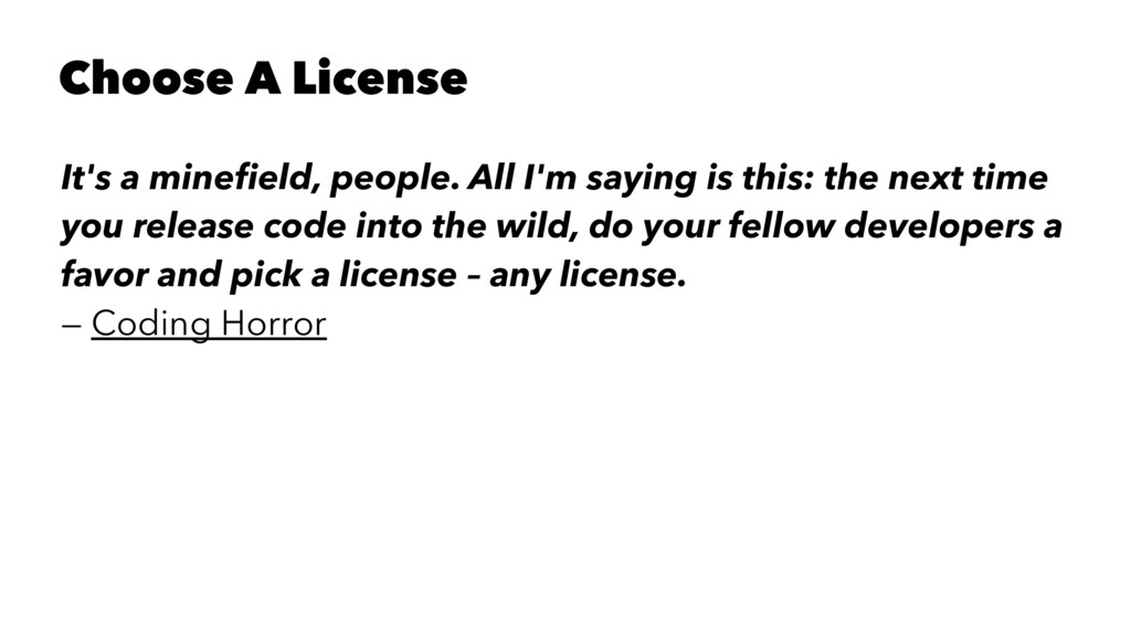 Choose A License It's a minefield, people. All I...