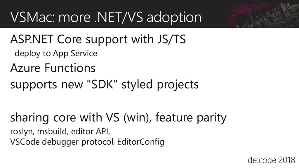VSMac: more .NET/VS adoption ASP.NET Core suppo...