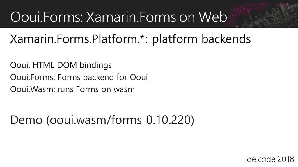 Ooui.Forms: Xamarin.Forms on Web Xamarin.Forms....
