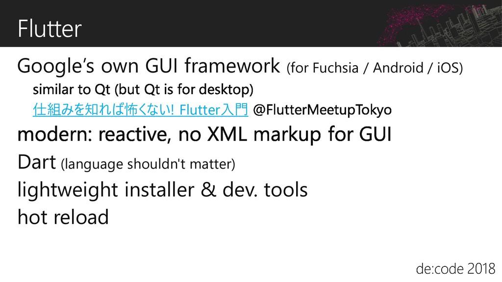Flutter Google's own GUI framework (for Fuchsia...