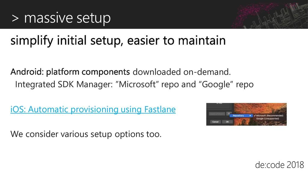 > massive setup downloaded on-demand. Integrate...