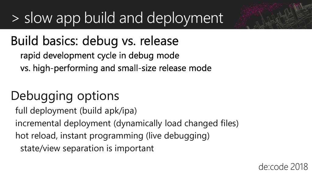 > slow app build and deployment Debugging optio...