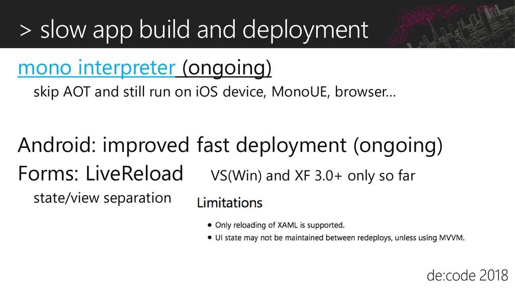 > slow app build and deployment mono interprete...