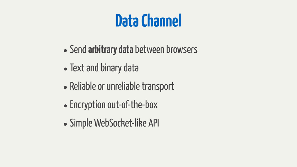 Data Channel •Send arbitrary data between brows...