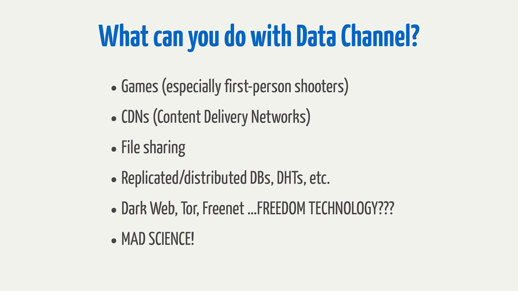 What can you do with Data Channel? •Games (espe...
