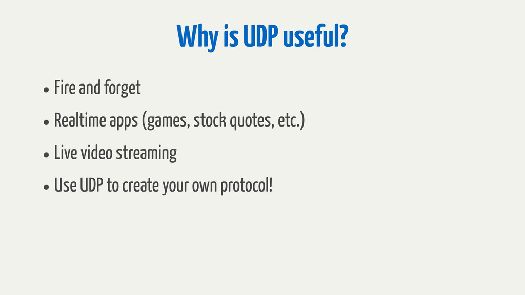 Why is UDP useful? •Fire and forget •Realtime a...
