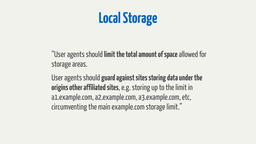 "Local Storage ""User agents should limit the tot..."