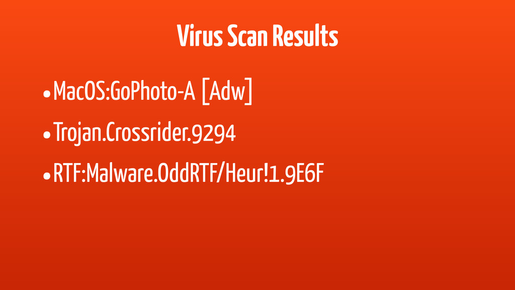 Virus Scan Results •MacOS:GoPhoto-A [Adw] •Troj...