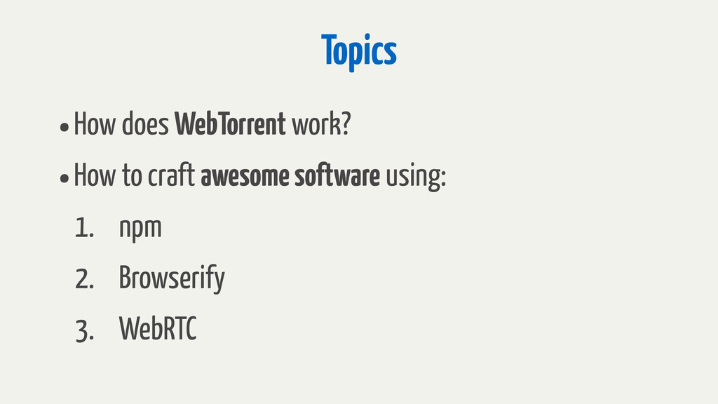 Topics •How does WebTorrent work? •How to craft...