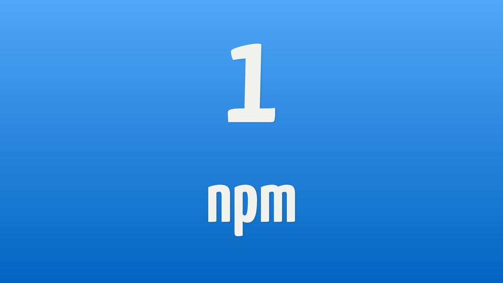 1 npm