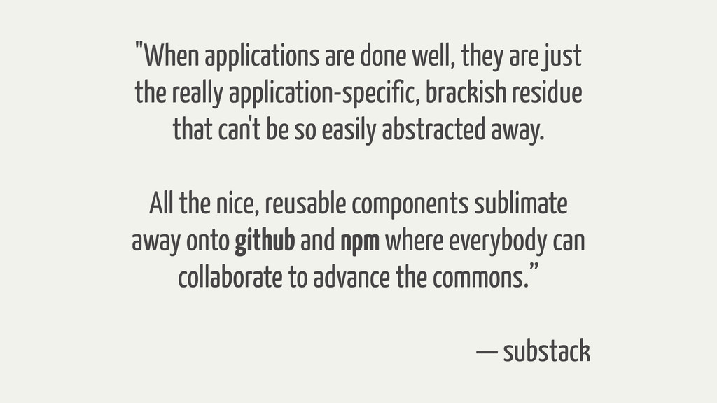 """When applications are done well, they are just..."