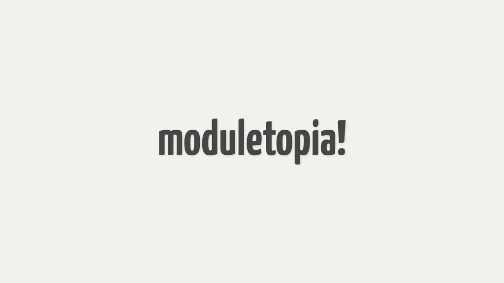 moduletopia!