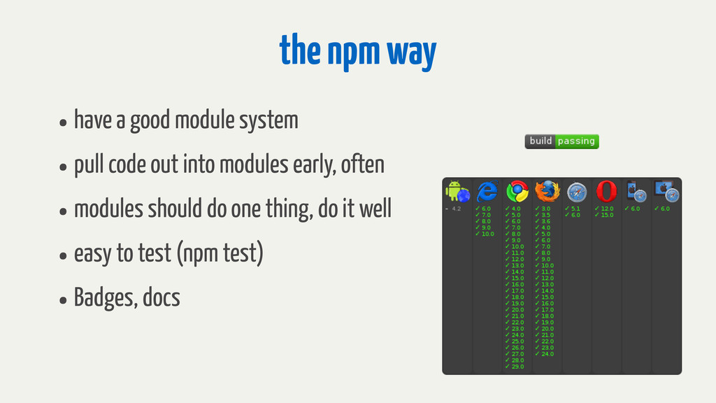 the npm way •have a good module system •pull co...