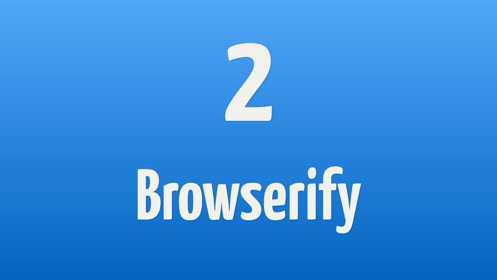 2 Browserify
