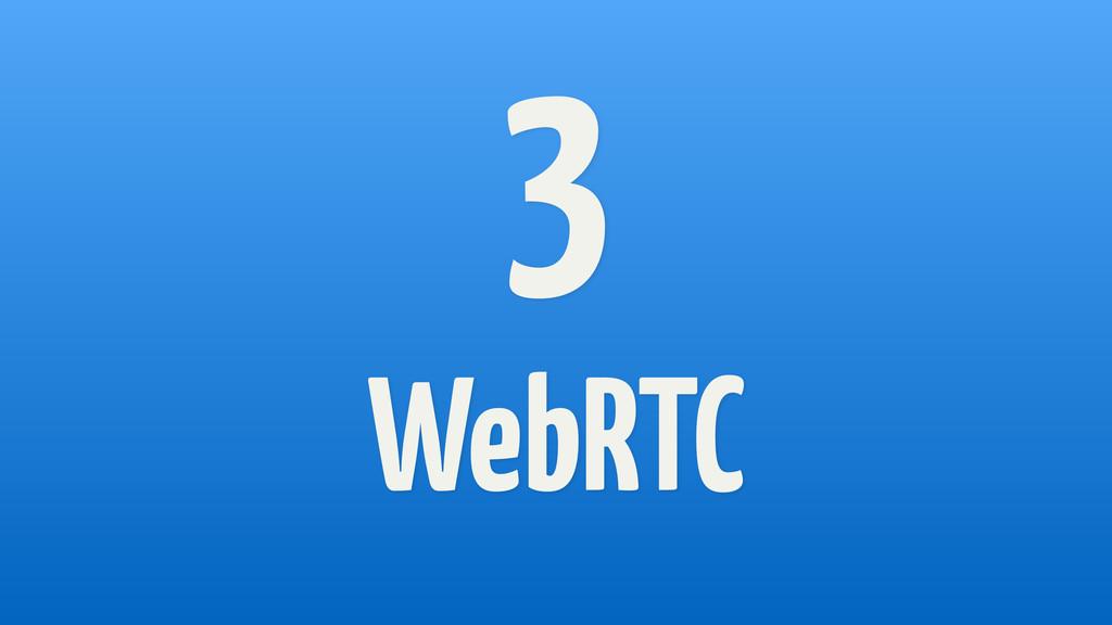 3 WebRTC