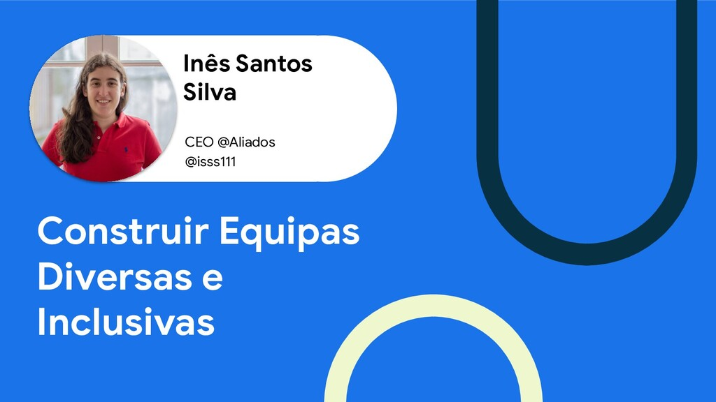 Inês Santos Silva Construir Equipas Diversas e ...