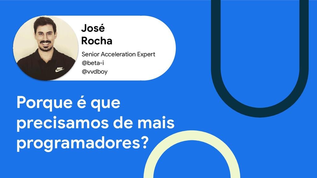 José Rocha Porque é que precisamos de mais prog...