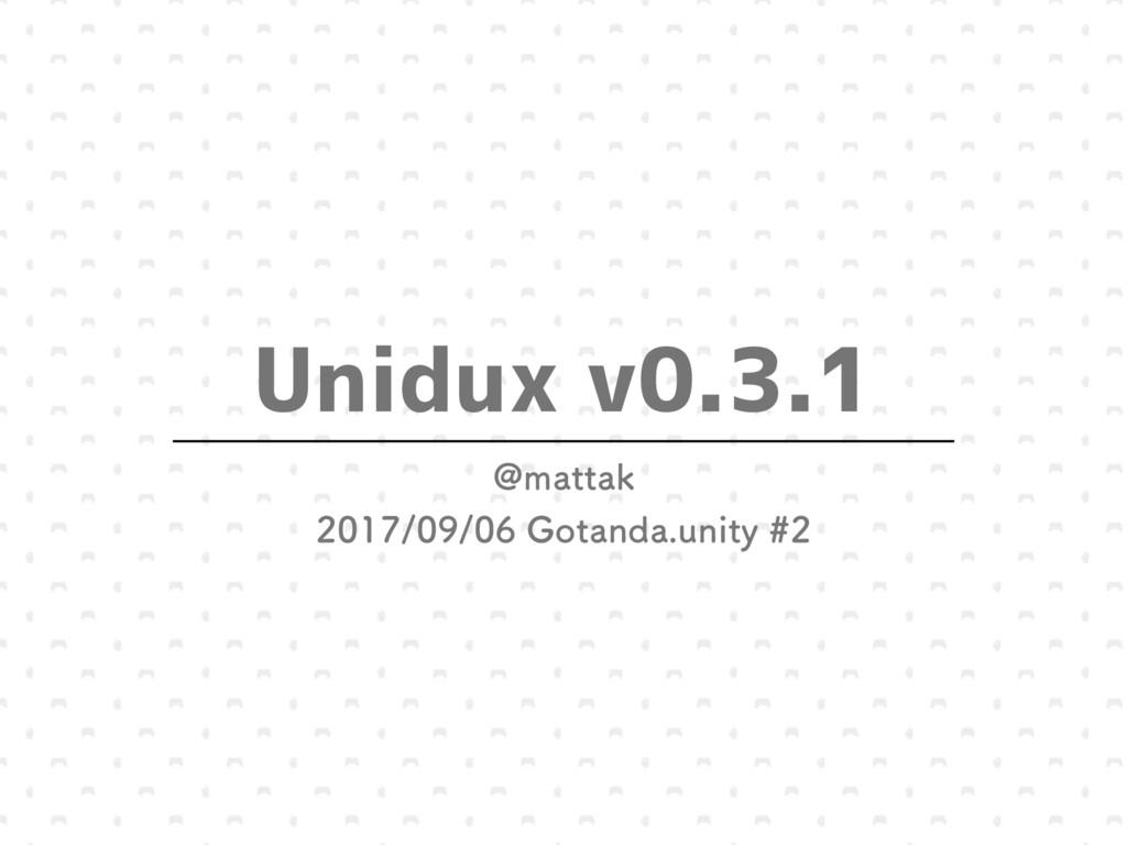 Unidux v0.3.1 !NBUUBL (PUBOEBVOJUZ...