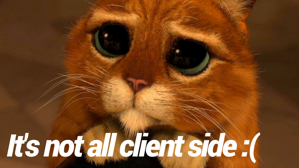 It's not all client side :(