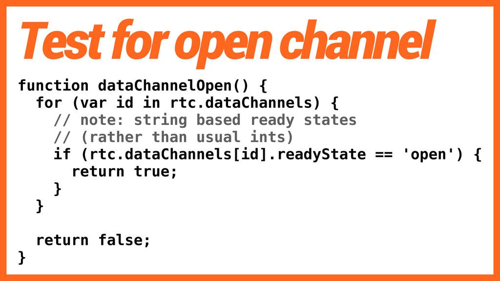 function dataChannelOpen() { for (var id in rtc...