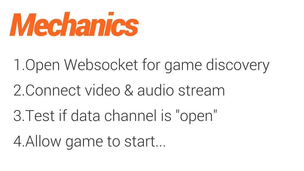 Mechanics 1.Open Websocket for game discovery 2...