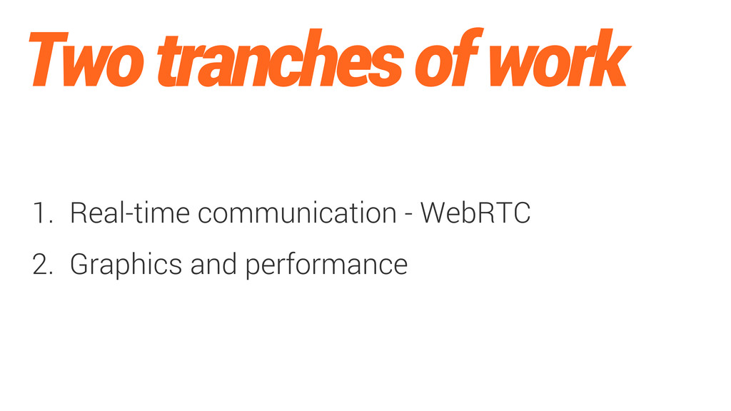 Two tranches of work 1. Real-time communication...