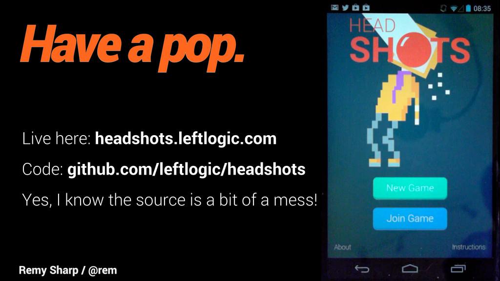 Live here: headshots.leftlogic.com Code: github...