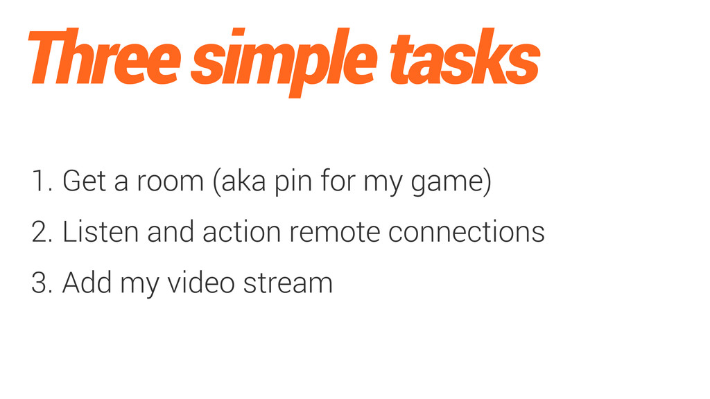 Three simple tasks 1. Get a room (aka pin for m...