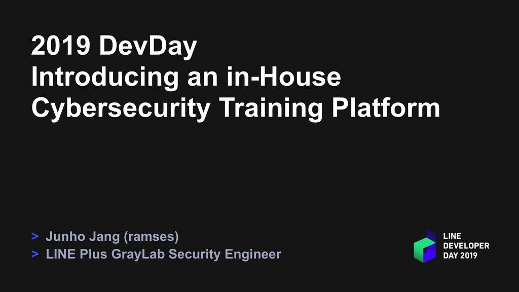 2019 DevDay Introducing an in-House Cybersecuri...
