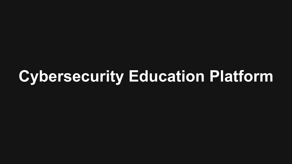 Cybersecurity Education Platform