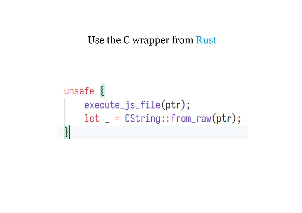Use the C wrapper from Rust