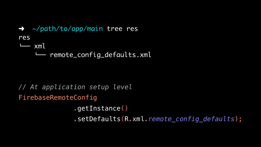 // At application setup level FirebaseRemoteCon...