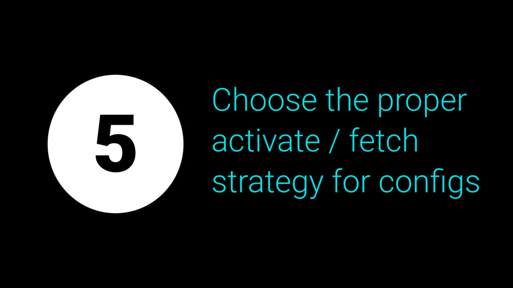 Choose the proper activate / fetch strategy for...