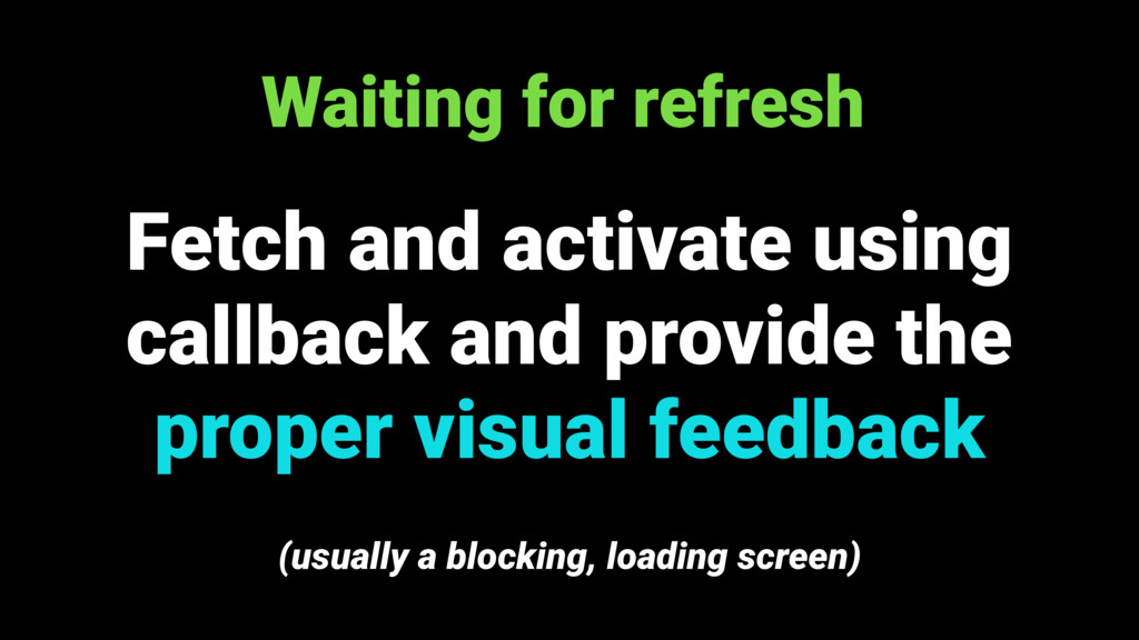 Waiting for refresh Fetch and activate using ca...
