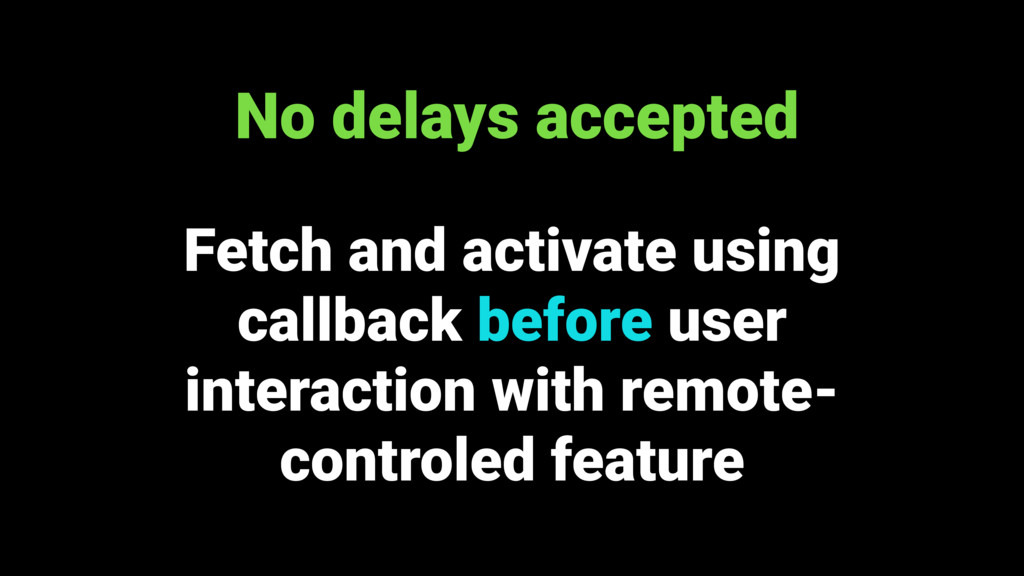 Fetch and activate using callback before user i...