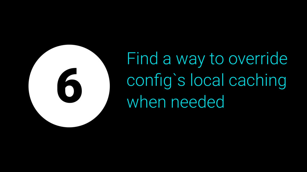 Find a way to override config`s local caching wh...