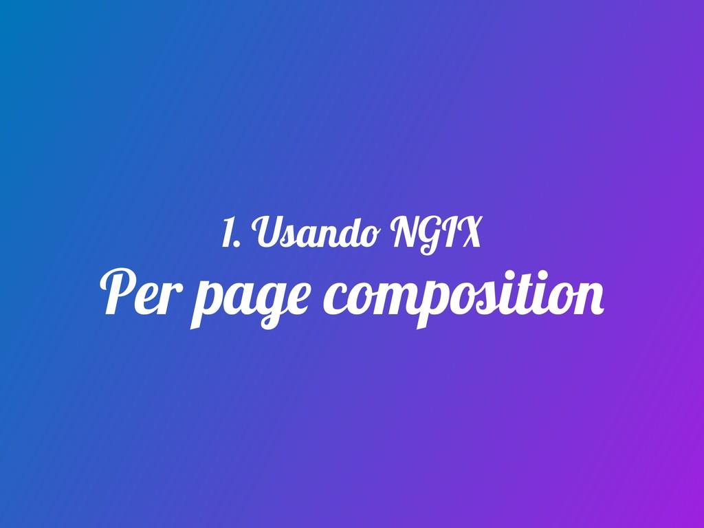 Per page composition 1. Usando NGIX