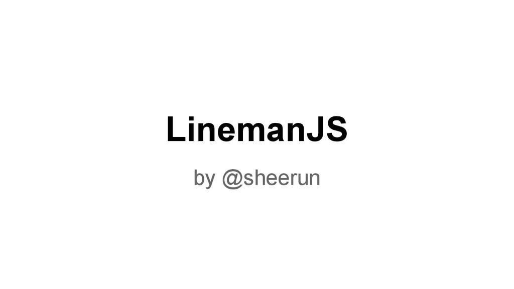 LinemanJS by @sheerun