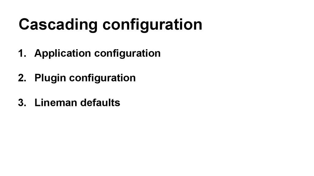 Cascading configuration 1. Application configur...