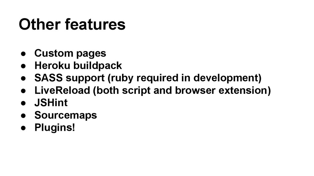Other features ● Custom pages ● Heroku buildpac...